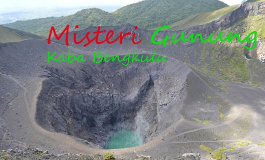 Misteri Gunung Kaba Bengkulu: Dibalik Keindahannya Yang Luar Biasa