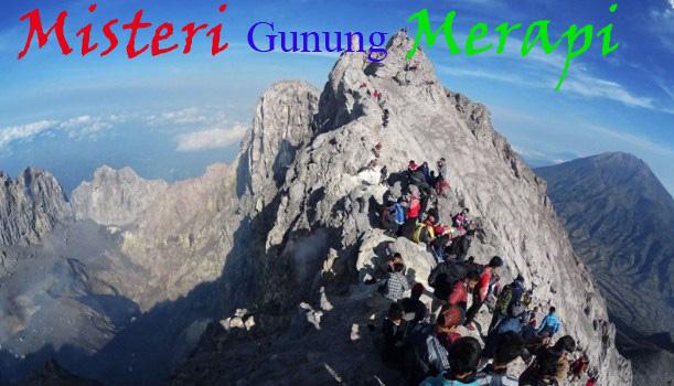 Percaya, Tidak Percaya, Misteri Gunung Merapi Masih di Percayai Pendaki